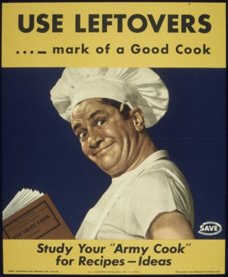 22use_leftovers_-_mark_of_a_good_cook_-_study_your_army_cook_for_recipes_ideas22_-_nara_-_515949